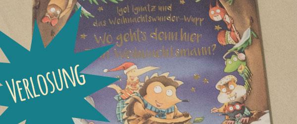 Verlosung im Advent - Igel Ignatz und das Weihnachtswunder-Wupp